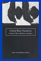 Critical race narratives : a study of race, rhetoric, and injury