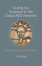 Scaling up treatment for the global AIDS pandemic : challenges and opportunities