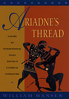Ariadne's thread : a guide to international tales found in classical literature
