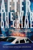 After the war on crime : race, democracy, and a new reconstruction
