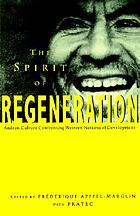 The spirit of regeneration : Andean culture confronting Western notions of development