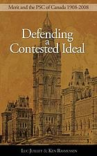 Defending a Contested Ideal : Merit and the Public Service Commission, 1908-2008.