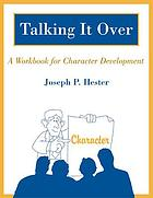 Talking it over : a workbook for character development