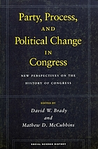 Party, process, and political change in Congress : new perspectives on the history of Congress