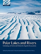 Polar lakes and rivers : limnology of arctic and antarctic aquatic ecosystems