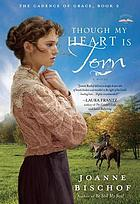 Though my heart is torn : a novel