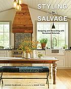 Styling with salvage : designing and decorating with reclaimed materials