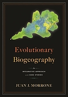 Evolutionary biogeography : an integrative approach with case studies