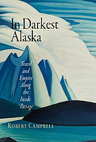 In darkest Alaska : travel and empire along the Inside Passage