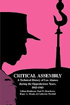 Critical assembly : a technical history of Los Alamos during the Oppenheimer years, 1943-1945