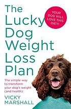 The lucky dog weight loss plan : why you never see a fat wolf