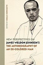 NEW PERSPECTIVES ON JAMES WELDON JOHNSON'S THE AUTOBIOGRAPHY OF AN EX.