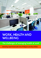 Work, health and wellbeing : the challenges of managing health at work