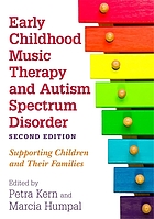 Early childhood music therapy and autism spectrum disorder : supporting children and their families