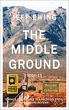 The middle ground : stories