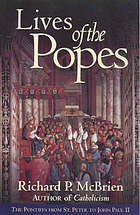 Lives of the Popes: The pontiffs from St. Peter to John Paul II.