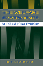 The welfare experiments : politics and policy evaluation