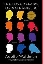 The Love Affairs of Nathaniel P. : a Novel