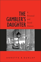 The gambler's daughter : a personal and social history