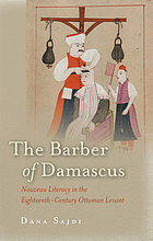 The barber of Damascus : nouveau literacy in the eighteenth-century Ottoman Levant
