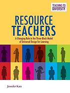 Resource teachers : a changing role in the three-block model of universal design for learning