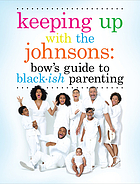 Keeping up with the Johnsons : Bow's guide to Black-ish parenting