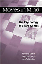 Moves in mind : the psychology of board games