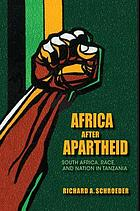 Africa after apartheid : South Africa, race, and nation in Tanzania
