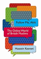 Follow me, Akhi : the online world of British Muslims