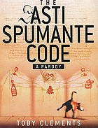 The Asti Spumante code : a parody