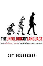 The unfolding of language : an evolutionary tour of mankind's greatest invention.