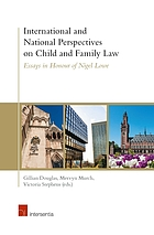 International and national perspectives on child and family law : essays in honour of Nigel Lowe