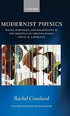 Modernist physics : waves, particles, and relativities in the writings of Virginia Woolf and D. H. Lawrence