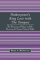 Shakespeare's King Lear with the tempest : the discovery of nature and the recovery of classical natural right
