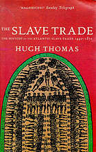 The slave trade : the history of the Atlantic slave trade: 1440-1870
