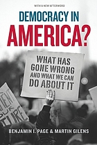 Democracy in America? : What Has Gone Wrong and What We Can Do About It.