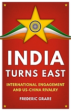 India turns east : international engagement and US-China rivalry