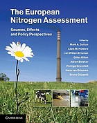 The European nitrogen assessment : sources, effects, and policy perspectives