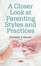 A closer look at parenting styles and practices
