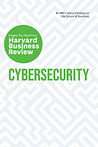 Cybersecurity : the insights you need from Harvard Business Review
