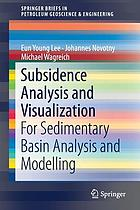 Subsidence analysis and visualization : for sedimentary basin analysis and modelling