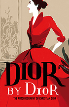 Dior by Dior : the autobiography of Christian Dior.
