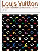 Louis Vuitton : art, fashion and architecture