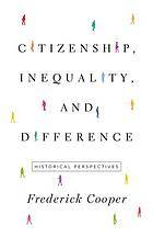 Citizenship, inequality, and difference : historical perspectives