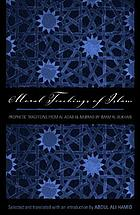 Moral teachings of Islam : prophetic traditions from