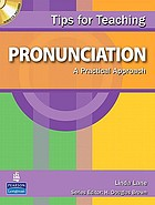 Tips for teaching pronunciation : A practical approach.