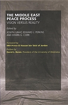 The Middle East peace process : vision versus reality