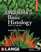Junqueira's basic histology : text and atlas.