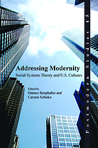 Addressing modernity : social systems theory and U.S. cultures