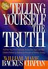 Telling yourself the truth by  William D Backus